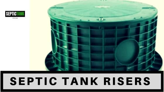 What is a Septic Tank Riser and How Do You Install One?