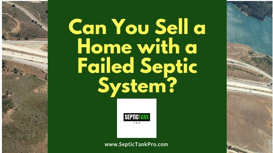 Can I Sell My House with a Failed Septic System?