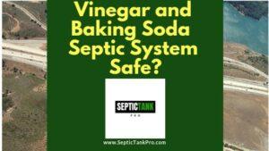 Vinegar and baking Soda Safe for Septic Tanks