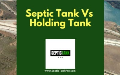 Septic Tank vs. Holding Tank: What's the Difference?