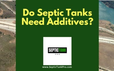 Do Septic Tanks Need Additives? Your Questions Answered